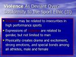 violence as deviant over conformity to the sport ethic ii