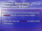 violence masculinity social class race