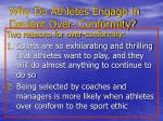 why do athletes engage in deviant over conformity