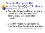 step 4 recognize the attention span s of students19