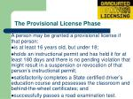 the provisional license phase