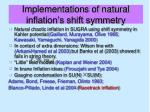 implementations of natural inflation s shift symmetry