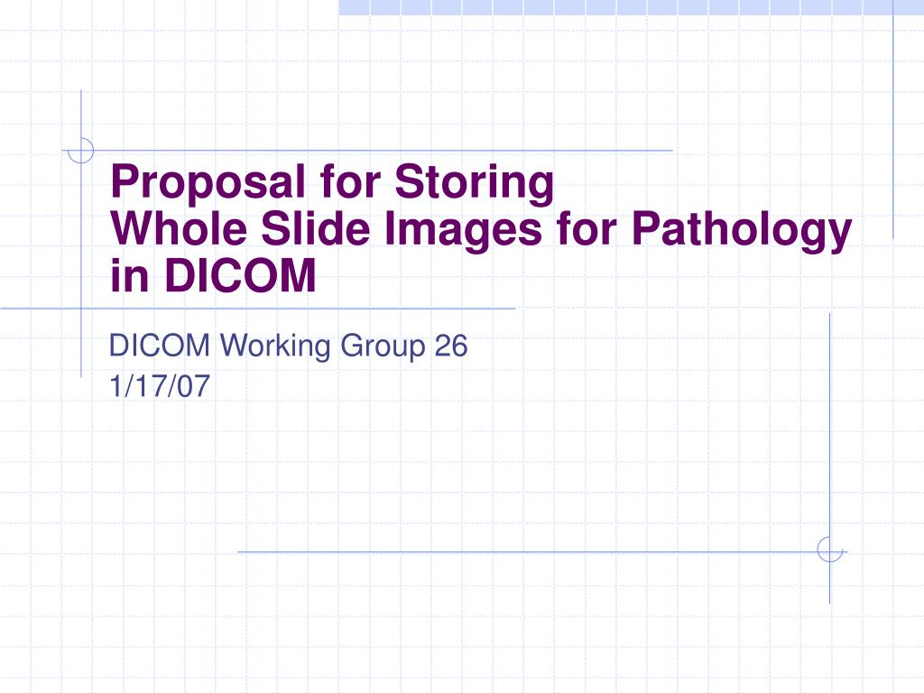 proposal for storing whole slide images for pathology in dicom l.