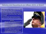 saluting and reporting to an officer nco or board