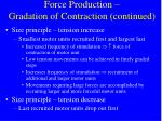 force production gradation of contraction continued40