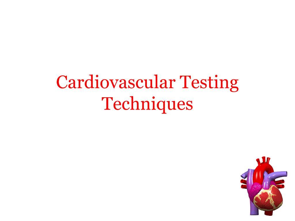 cardiovascular testing techniques l.