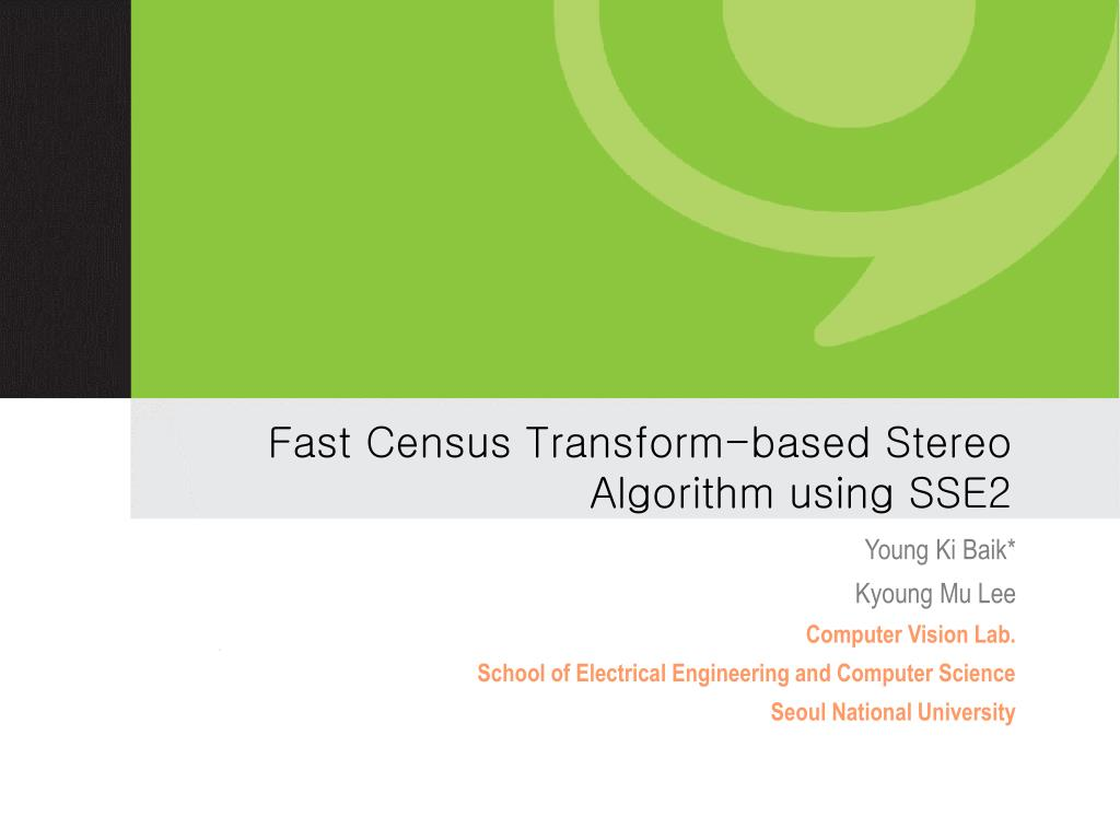fast census transform based stereo algorithm using sse2 l.