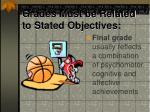 grades must be related to stated objectives