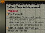 grades should accurately reflect true achievement
