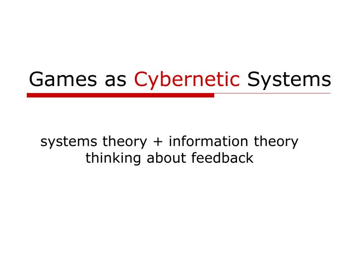 games as cybernetic systems n.