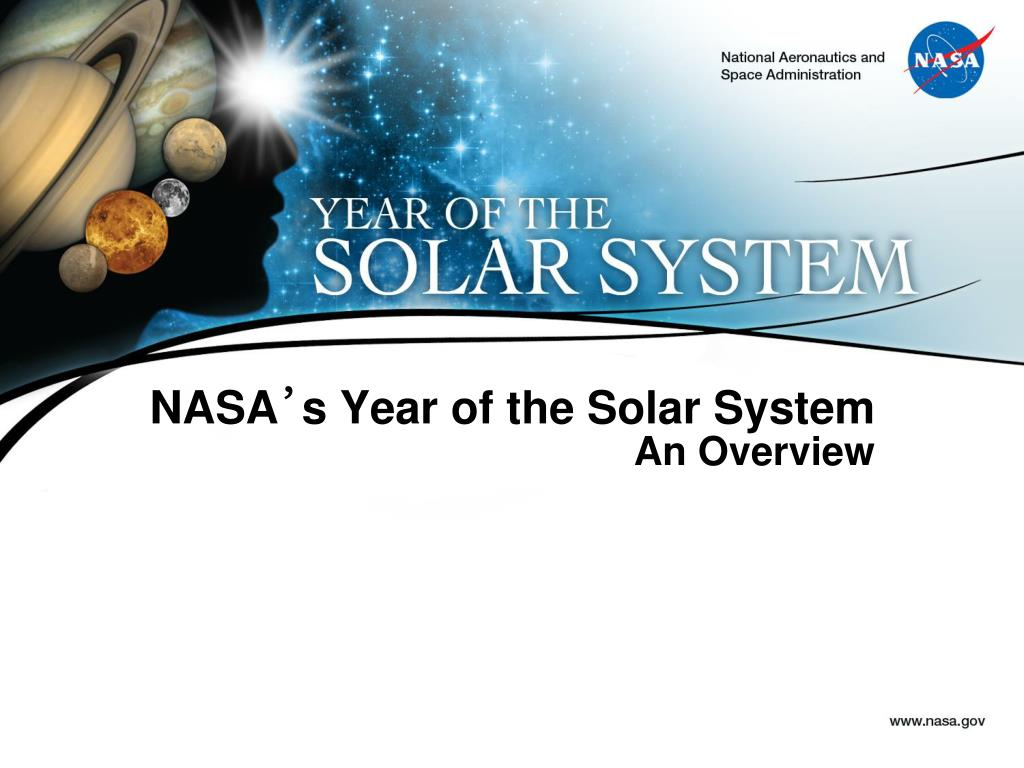 nasa s year of the solar system an overview l.