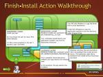 finish install action walkthrough