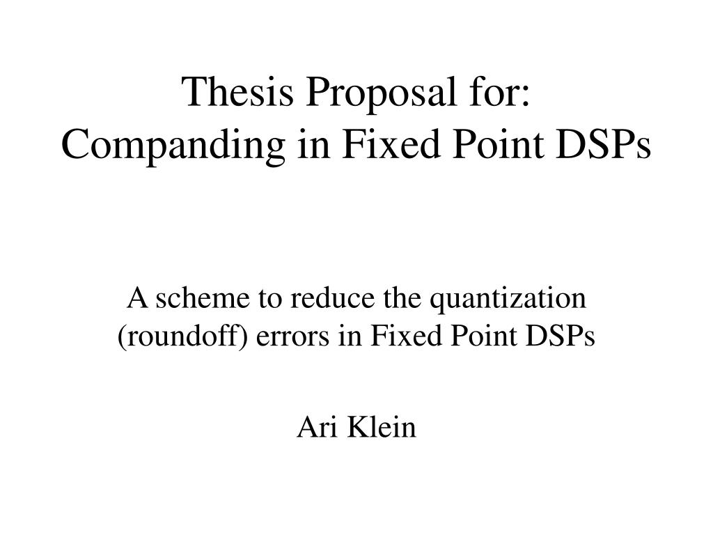 thesis proposal for companding in fixed point dsps l.