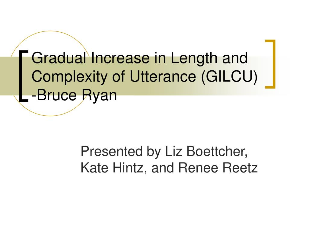gradual increase in length and complexity of utterance gilcu bruce ryan l.