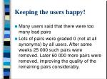 keeping the users happy