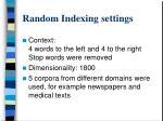 random indexing settings