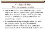 4 satisfactory where many students would be