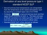 derivation of sea level pressure type i standard ncep slp