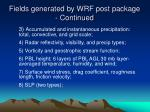 fields generated by wrf post package continued