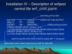 installation iv description of wrfpost control file wrf cntrl parm