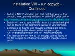 installation viii run copygb continued