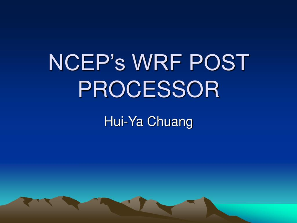 ncep s wrf post processor l.