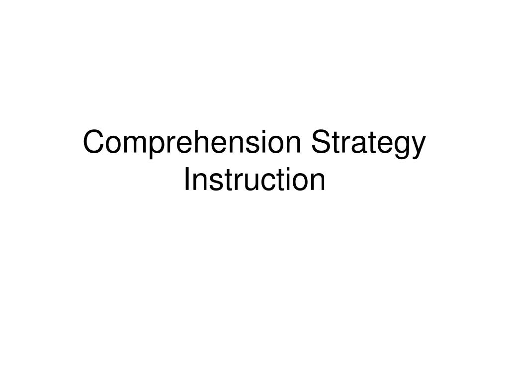comprehension strategy instruction l.