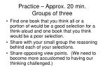 practice approx 20 min groups of three