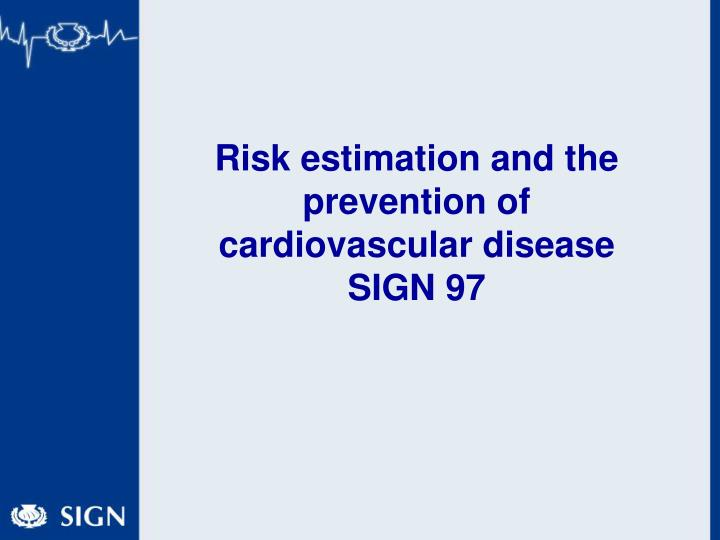 risk estimation and the prevention of cardiovascular disease sign 97 n.
