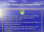 local credit recovery plans