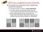 2d cross coupled arrays cont d