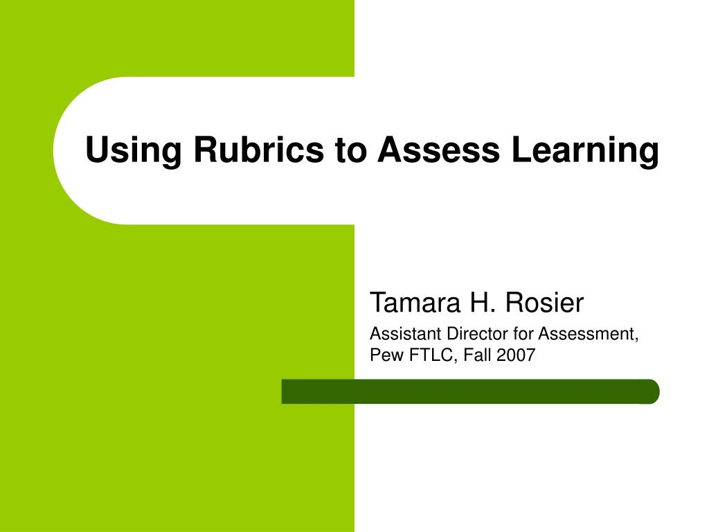 using rubrics to assess learning l.