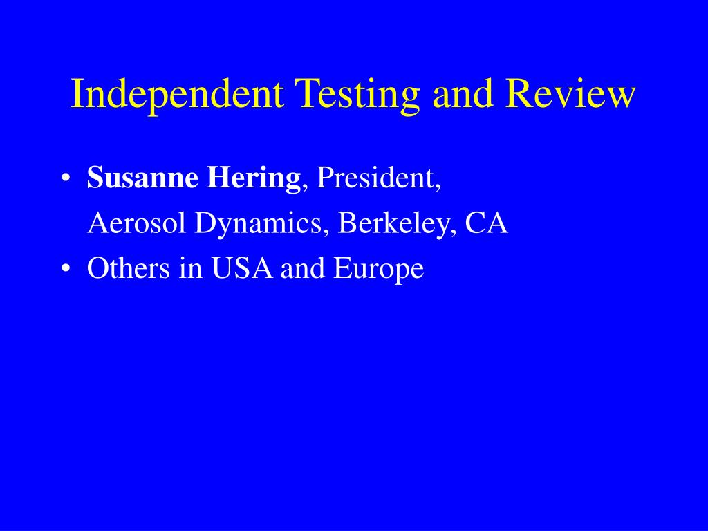 Independent Testing and Review