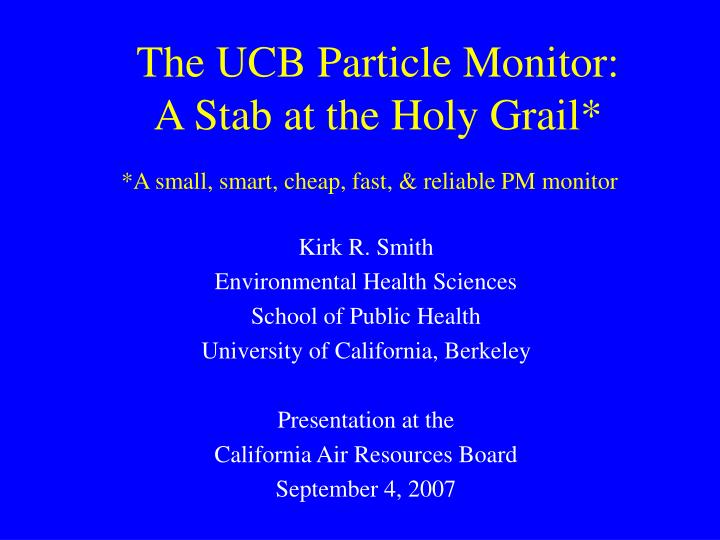 The ucb particle monitor a stab at the holy grail