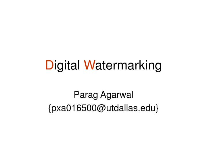 digital watermarking The information to be embedded in a signal is called a digital watermark, although in some contexts the phrase digital watermark means the difference between the.