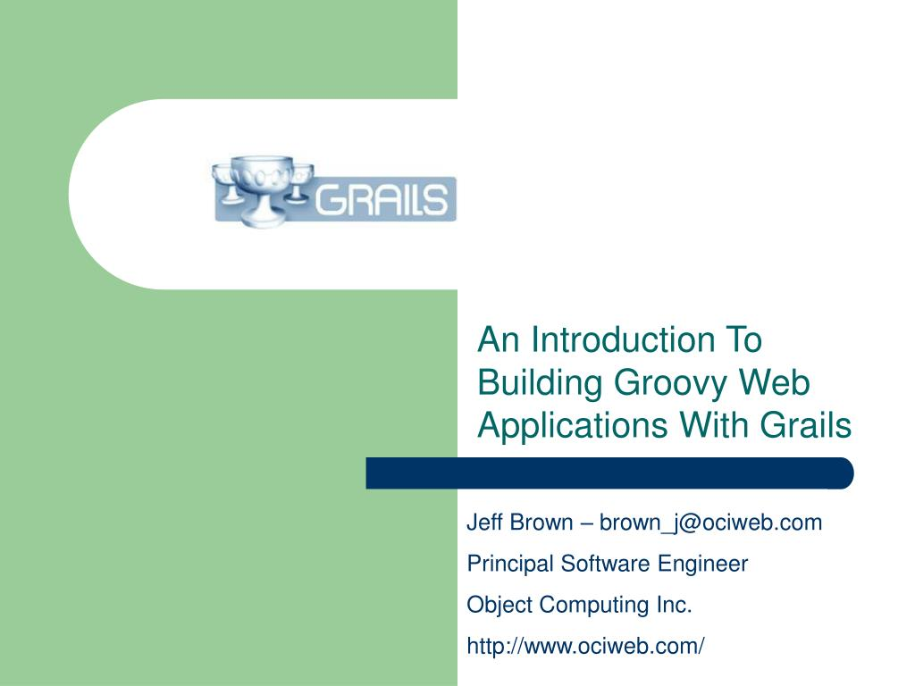 an introduction to building groovy web applications with grails l.