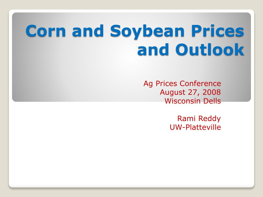 corn and soybean prices and outlook l.