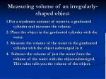 measuring volume of an irregularly shaped object