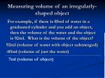 measuring volume of an irregularly shaped object9