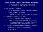loss of the use of relational markers in receptive agrammatism 118
