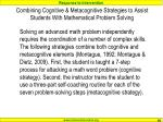 combining cognitive metacognitive strategies to assist students with mathematical problem solving