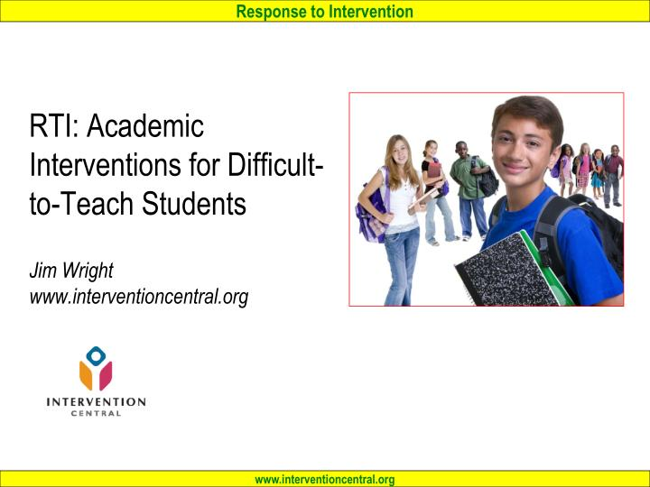 rti academic interventions for difficult to teach students jim wright www interventioncentral org n.