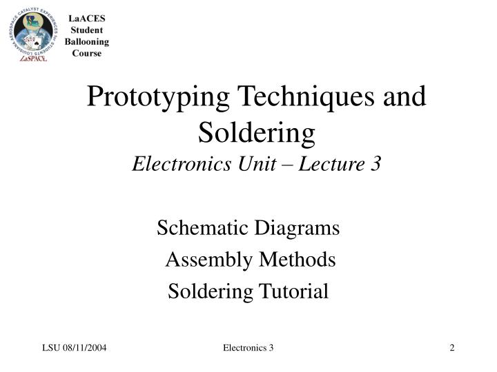 Prototyping techniques and soldering electronics unit lecture 3