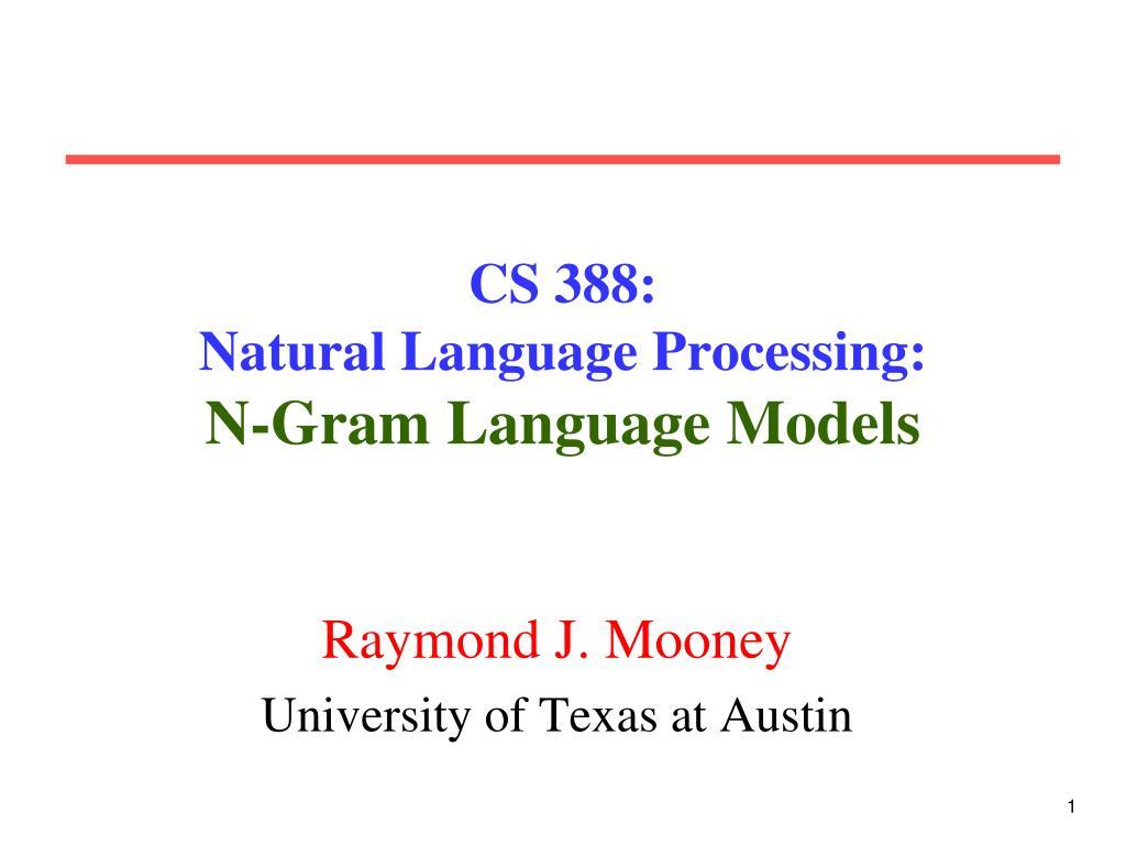 cs 388 natural language processing n gram language models l.