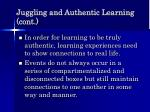 juggling and authentic learning cont