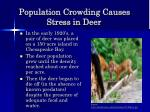 population crowding causes stress in deer