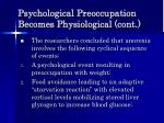 psychological preoccupation becomes physiological cont
