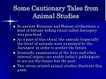 some cautionary tales from animal studies