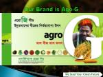 our brand is ago g