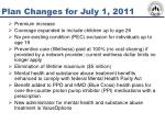 plan changes for july 1 2011